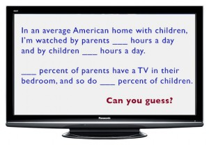 Can you estimate a typical American household's TV habits?