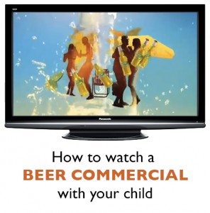 How to watch a beer commercial with your child