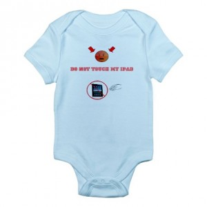 "Infant onesie reading ""Do not touch my iPad"""